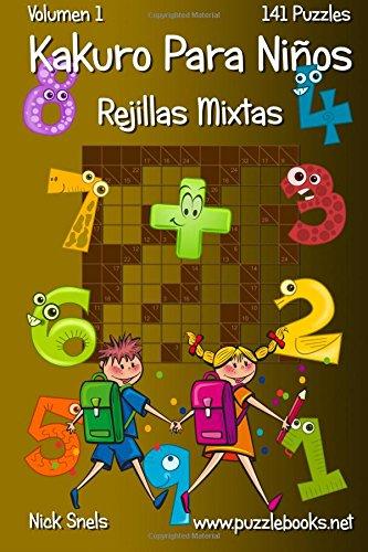 Kakuro Para Niños Rejillas Mixtas - Volumen 1 - 141 Puzzles: Volume 1