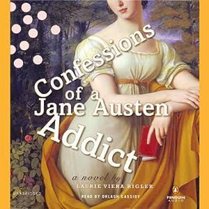 Confessions of a Jane Austen Addict | [Laurie Viera Rigler]