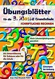 Übungsblätter für die 3. Klasse Grundschule: Schriftliche Grundrechnungsarten