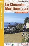 La Charente-Maritime à pied : 37 promenades & randonnées