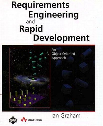 Requirements Engineering and Rapid Development: An object-oriented approach