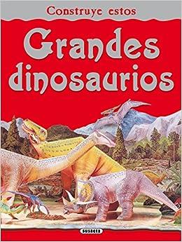 Grandes Dinosaurios: Construye Estos: 9788467703375: Amazon.com: Books