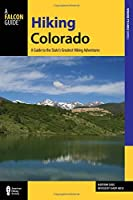 Hiking Colorado: A Guide To The State's Greatest Hiking Adventures