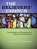 img - for The Believers' Church: The History and Character of Radical Protestantism book / textbook / text book