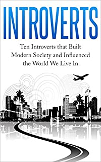 Introverts: Ten Introverts That Built Modern Society And Influenced The World We Live In by Cue Ball Publishing ebook deal