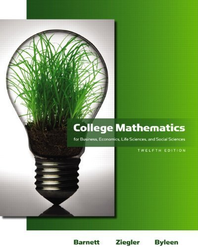 College Mathematics for Business, Economics, Life Sciences and Social Sciences (12th Edition) (Barnett) 12th (twelfth) Edition