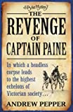 Andrew Pepper The Revenge Of Captain Paine: A Pyke Mystery (Pyke Mysteries)