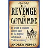 The Revenge Of Captain Paine: A Pyke Mystery (Pyke Mysteries)by Andrew Pepper