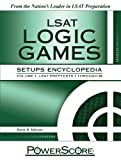 The PowerScore LSAT Logic Games Setups Encyclopedia (Powerscore Test Preparation)