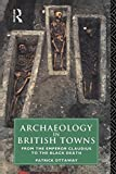 img - for Archaeology in British Towns: From the Emperor Claudius to the Black Death 1st edition by Ottaway, Patrick (1996) Paperback book / textbook / text book