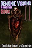 img - for Demonic Visions 50 Horror Tales Book 2 book / textbook / text book