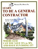 img - for Learn To Be A General Contractor: Build Your Dream House Or Do A Renovation book / textbook / text book