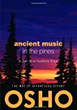Osho Ancient Music in the Pines: In Zen Mind Suddenly Stops