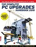 The Complete PC Upgrades Handbook 2010