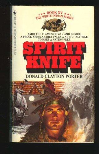 SPIRIT KNIFE (White Indian, No 15), DONALD C. PORTER