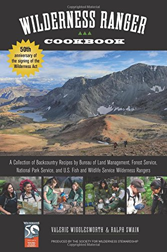 wilderness ranger cookbook a collection of backcountry. Black Bedroom Furniture Sets. Home Design Ideas