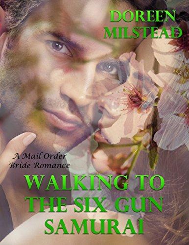 Walking to the Six Gun Samurai: A Mail Order Bride Romance (Six Gun Samurai compare prices)