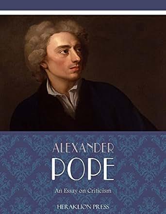 Essay criticism alexander pope