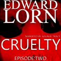Cruelty (Episode Two) Audiobook by Edward Lorn Narrated by Kevin R. Tracy