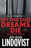 John Ajvide Lindqvist Let the Old Dreams Die