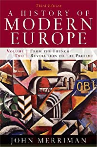 A History of Modern Europe, Vol. 2: From the French Revolution to the Present, Third Edition by John M. Merriman