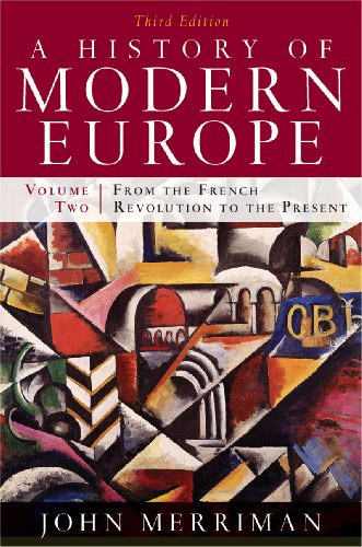 A History of Modern Europe, Vol. 2: From the French...
