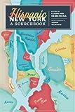 Hispanic New York: A Sourcebook