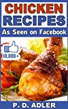 "Recipes: ""Great Chicken Recipes As Seen On Facebook"" (Cookbook with Simple Recipes for your Dinner Meal)"