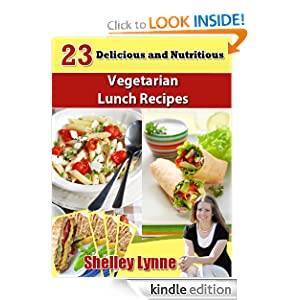 FREE KINDLE BOOK: 23 Delicious and Nutritious Vegetarian Lunch Recipes