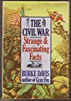 The Civil War Strange and Fascinating Facts
