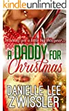 A Daddy for Christmas: Holiday Romance (Holiday Romance Collection Book 2)