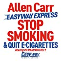 Stop Smoking and Quit E-Cigarettes  by Allen Carr Narrated by Richard Mitchley