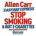Stop Smoking and Quit E-Cigarettes Radio/TV von Allen Carr Gesprochen von: Richard Mitchley