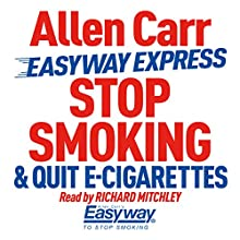 Stop Smoking and Quit E-Cigarettes Radio/TV Program Auteur(s) : Allen Carr Narrateur(s) : Richard Mitchley