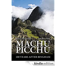 Machu Picchu - 100 Years After Bingham