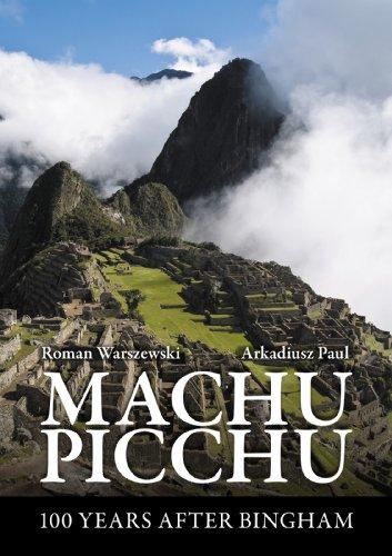 Machu Picchu - 100 Years After Bingham
