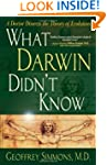 What Darwin Didn't Know: A Doctor Dis...