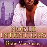 Noble Intentions: Noble Series, Book 1 (       UNABRIDGED) by Katie MacAlister Narrated by Alison Larkin