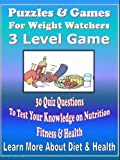 Weight Watchers Fun & Games: 30 Quiz Questions To Test Your Knowledge on Nutrition, Fitness & Health