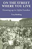 Tony Redding On The Street Where You Live: Growing up in the 1950s