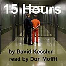 15 Hours: An Alex Sedaka Thriller Audiobook by David Kessler Narrated by Don Moffit