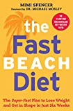The Fast Beach Diet: The Super-Fast Plan to Lose Weight and Get In Shape in Just Six Weeks