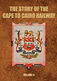The Story of the Cape to Cairo Railway and River Route: Vol. 4