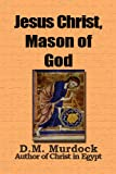 Jesus Christ, Mason of God