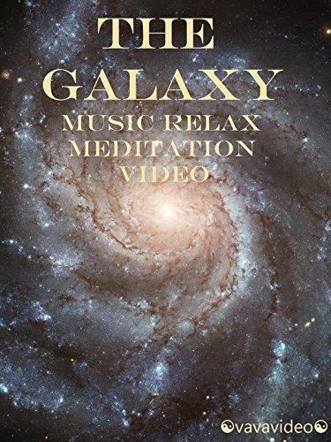 The Galaxy Music Relax Meditation Video