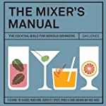 The Mixers Manual: The Cocktail Bible...