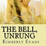 The Bell, Unrung: A Novel | Kimberly Evans