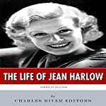 American Legends: The Life of Jean Harlow |  Charles River Editors