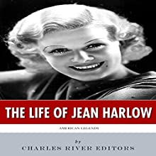 American Legends: The Life of Jean Harlow (       UNABRIDGED) by Charles River Editors Narrated by Diane Lehman