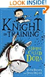 A Horse Called Dora: Book 2 (Knight i...